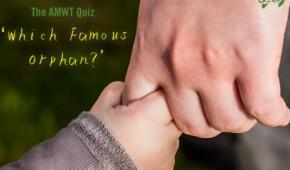 Take the AMWT 'Which Famous Orphan?' Quiz